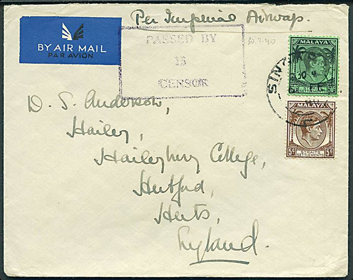 5 c. og 50 c. George VI på luftpostbrev påskrevet Per Imperial Airways fra Singapore d. 6.2.1940 til Haileybury Collage, Hertford, England. Lokal censur: Passed by Censor 15.