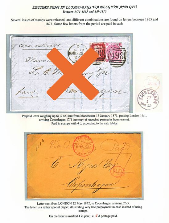 "Stampless 4d paid in cash letter with red cds. London Paid on 22.5.1872 endorsed ""via Ostende"" to Copenhagen, Denmark. Unusual late example of prepayment in cash of letter. Ex. Mark Lorentzen."