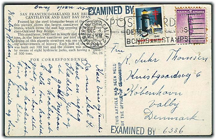 3 cents og Julemærke 1941 på brevkort fra San Francisco d. 4.12.1941 til København, Danmark. Tilbageholdt i USA med stempel This article has been held by the Office of Censorship, samt censurstempel Examined by 6336. Frigivet efter krigen.