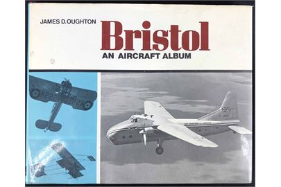 Bristol - an aircraft album af James D. Oughton. 128 sider illustreret.