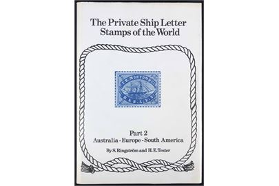 The private ship letters stamps of the world. Part 2 Australia-Europe-South America af Ringström & Tester. Flot illustreret håndbog. 215 sider.