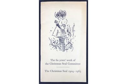 The 60 year's work of the Chrismas Seal Committee / The Christmas Seal 1904-1963. Lille illustreret jubilæumsskrift på 44 sider for Julemærkekomiteen. Bl.a. beskrivelse af de danske julemærke indtil 1963.