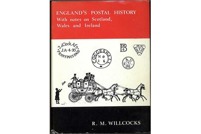 England's Postal History, with notes on Scotland, Wales and Ireland., R. M. Willcocks. 168 sider indb.