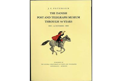 The Danish Post and Telegraph Museum through 50 Years af J.C.Petersen, Kbh. 1963. 58 sider. Illustreret engelsk sproget jubilæumsskrift.
